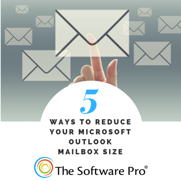 how to reduce the size of your Microsoft Outlook mailbox, cleaning up your Outlook inbox