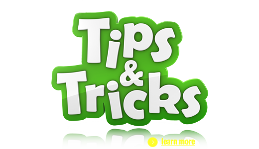 Tips & Tricks!
