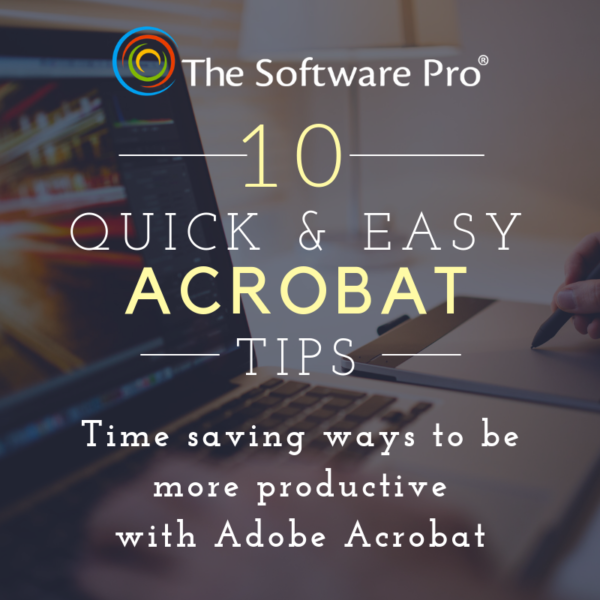 Adobe Acrobat tips, shortcuts for Acrobat, tips and tricks to save time working with PDF documents