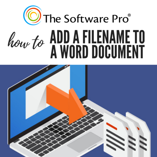 how to add a filename to a Microsoft Word document; adding a file name in Word